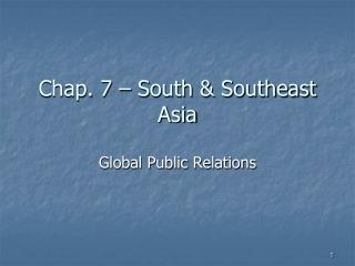 Chap.  7  –  South & Southeast Asia