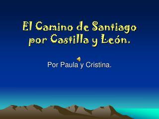 El Camino de Santiago por Castilla y León.