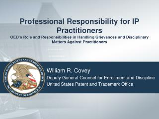 William R. Covey Deputy General Counsel for Enrollment and Discipline