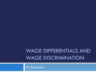 Wage Differentials and Wage Discrimination