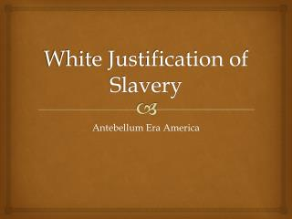 White Justification of Slavery