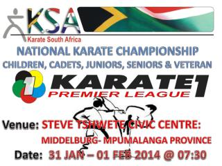 NATIONAL KARATE CHAMPIONSHIP CHILDREN, CADETS, JUNIORS, SENIORS & VETERAN