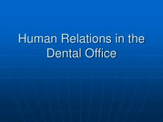Human Relations in the Dental Office