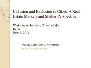 Inclusion and Exclusion in Cities: A Real Estate Markets and Shelter Perspective  Workshop on Inclusive Cities in India