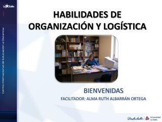 HABILIDADES DE ORGANIZACIÓN Y LOGÍSTICA