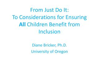 From Just Do It: To Considerations for Ensuring  All  Children Benefit from Inclusion