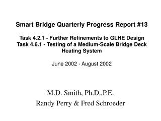 Smart Bridge Quarterly Progress Report 13  Task 4.2.1 - Further Refinements to GLHE Design Task 4.6.1 - Testing of a Med