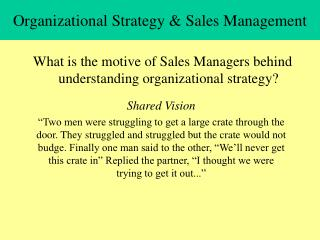 Organizational Strategy  Sales Management