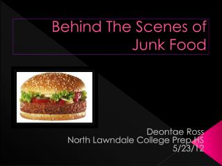 Behind The Scenes of Junk Food
