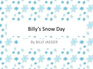 Billy's  S now Day