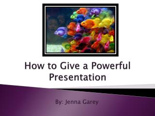 How to Give a Powerful Presentation
