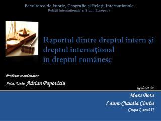 Raportul dintre dreptul intern şi dreptul internaţional în dreptul românesc