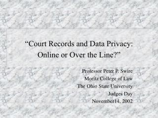 """Court Records and Data Privacy: Online or Over the Line?"""