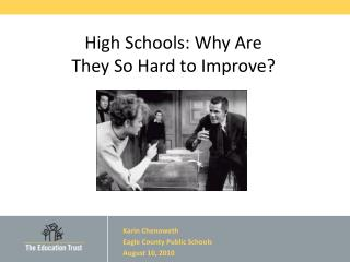 High Schools: Why Are They So Hard to Improve?