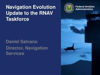 Navigation Evolution Update to the RNAV Taskforce