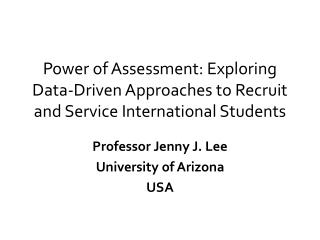 Professor  Jenny  J. Lee University of Arizona  USA