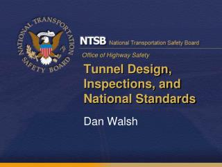 Tunnel Design, Inspections, and National Standards