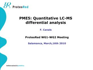 ProteoRed WG1-WG2 Meeting  Salamanca, March,16th 2010