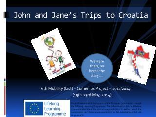 John  and Jane's  Trips to  Croatia