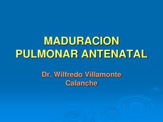 MADURACION PULMONAR ANTENATAL