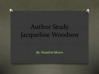 Author Study  Jacqueline Woodson