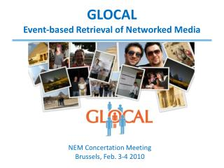 GLOCAL Event-based Retrieval of Networked Media