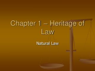 Chapter 1 – Heritage of  Law