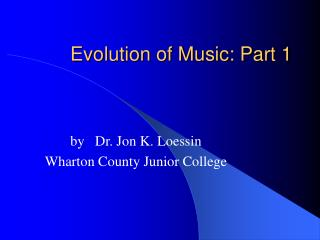 Evolution of Music: Part 1