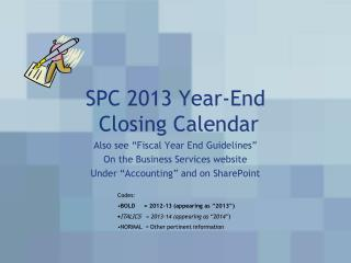 SPC 2013 Year-End  Closing Calendar