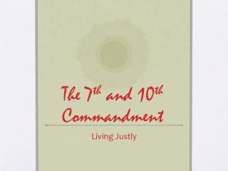The 7 th  and 10 th  Commandment