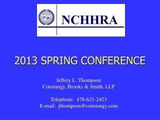 Jeffery L. Thompson Constangy, Brooks & Smith, LLP Telephone:  478-621-2423