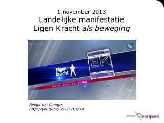 1 november 2013 Landelijke manifestatie  Eigen Kracht  als beweging