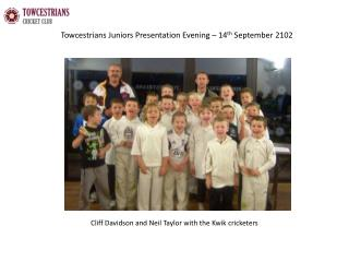Towcestrians Juniors Presentation Evening – 14 th  September 2102