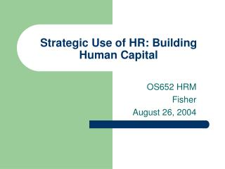 Strategic Use of HR: Building Human Capital