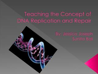 Teaching the Concept of DNA Replication and Repair