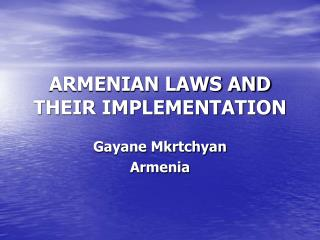 ARMENIAN LAWS AND THEIR IMPLEMENTATION
