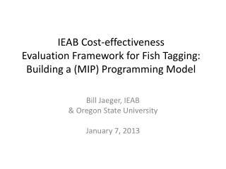 Bill Jaeger, IEAB  & Oregon State University January 7, 2013