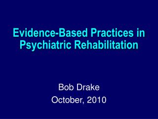 Evidence-Based Practices in Psychiatric Rehabilitation
