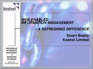 WEB-ENABLED                   INFORMATION MANAGEMENT -  A REFRESHING DIFFERENCE Stuart Beatty