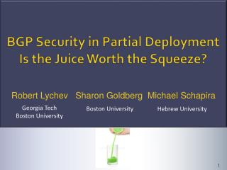BGP Security in Partial  Deployment Is the Juice Worth the Squeeze?