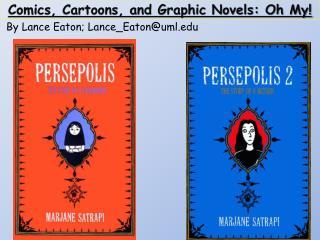 Comics, Cartoons, and Graphic Novels: Oh My!