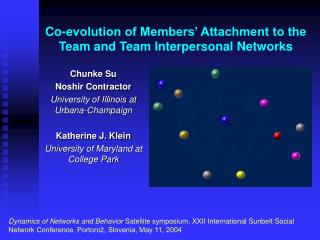 Co-evolution of Members' Attachment to the Team and Team Interpersonal Networks