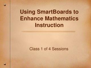Using SmartBoards to Enhance Mathematics Instruction