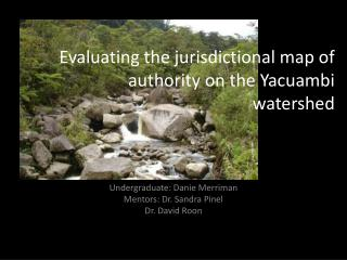 Evaluating the jurisdictional map of authority on the  Yacuambi  watershed