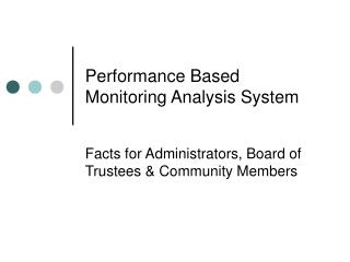 Performance Based Monitoring Analysis System