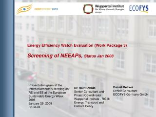 Energy Efficiency Watch Evaluation (Work Package 3) Screening of NEEAPs,  Status Jan 2008