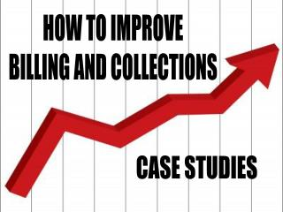 HOW TO IMPROVE BILLING AND COLLECTIONS