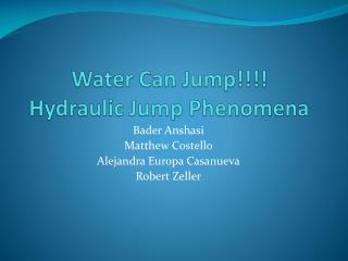 Water Can Jump!!!! Hydraulic Jump Phenomena