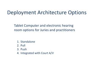 Deployment Architecture Options
