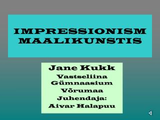 IMPRESSIONISM MAALIKUNSTIS
